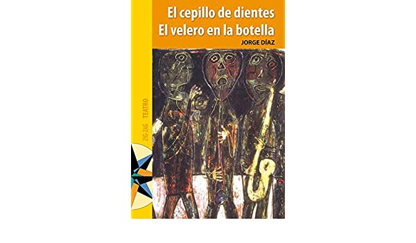 Amazon.com: Cepillo de dientes. El velero en la botella (Spanish Edition) eBook: Jorge Díaz: Kindle Store