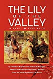 img - for The Lily of the Valley: A Play in Five Acts book / textbook / text book