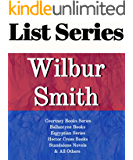 LIST SERIES: WILBUR SMITH: SERIES READING ORDER: GOLDEN LION, COURTNEY SERIES, BALLANTYNE BOOKS, EGYPTIAN SERIES, HECTOR CROSS, STANDALONE NOVELS BY WILBUR SMITH