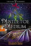 Mistletoe Medium (A Lottie Baldwin Mystery) (Lottie Baldwin Mysteries Book 3)