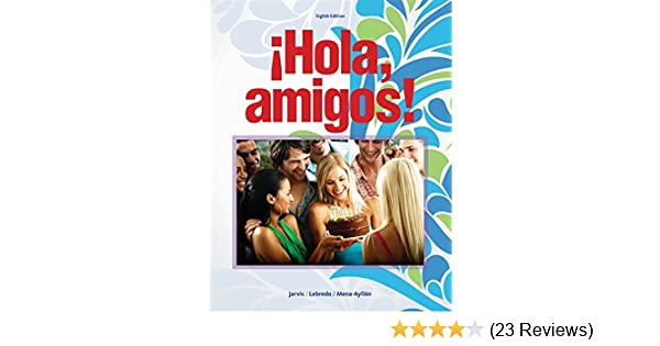 Amazon Hola Amigos World Languages 9781133952213 Ana Jarvis Raquel Lebredo Francisco Mena Ayllon Books