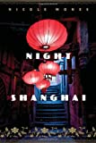 Night in Shanghai, Nicole Mones, 0547516177