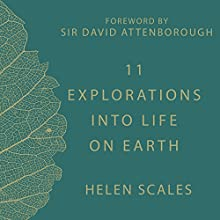 11 Explorations into Life on Earth: Christmas Lectures from the Royal Institution Audiobook by Helen Scales Narrated by Leighton Pugh