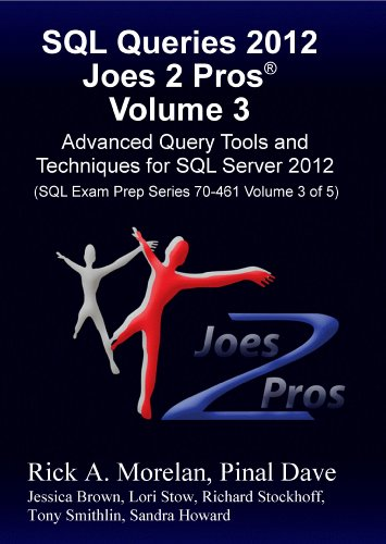 SQL Queries 2012 Joes 2 Pros® Volume 3: Advanced Query Tools and (The Query Tool)