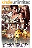 Bearly Living: Foxhollow Den #1 (Alaskan Den Men Book 3)