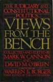 Views from the Bench : The Judiciary and Constitutional Politics, , 0934540330