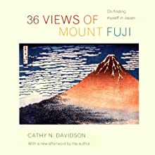 36 Views of Mount Fuji: On Finding Myself in Japan Audiobook by Cathy Davidson Narrated by Alexandra Bailey