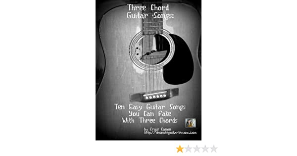 Three Chord Guitar Songs: 10 Easy Guitar Songs You Can Fake With ...