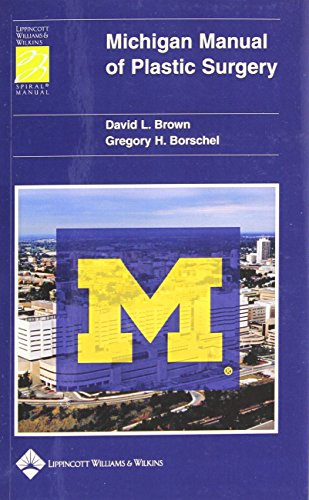 Michigan Manual of Plastic Surgery (Lippincott Manual Series (Formerly known as the Spiral Manual Series))