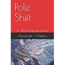 Pole Shift: A World Upside Down