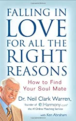 Falling in Love for All the Right Reasons: How to Find Your Soul Mate