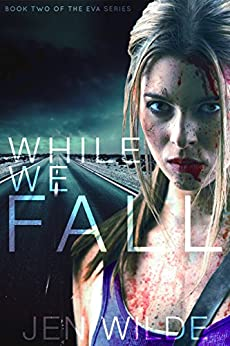 While We Fall (The Eva Series Book 2) by [Wilde, Jen]