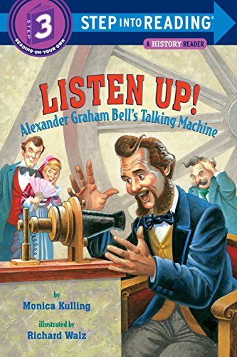 Listen Up!: Alexander Graham Bells Talking Machine (Step into Reading)