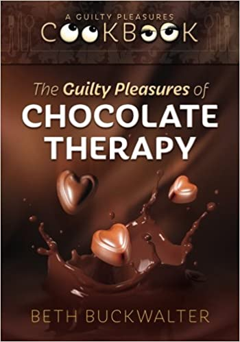 The Guilty Pleasures Of Chocolate Therapy: A Guilty Pleasures ...