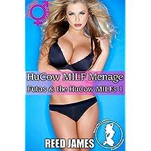 HuCow MILF Menage (Futas & the HuCow MILFs 1)