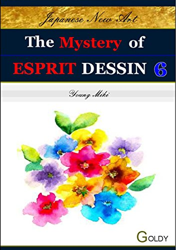 The Mystery of ESPRIT DESSIN: Creative Activities (Japanese New Art; Esprit Drawing Book 6)