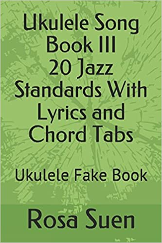 Amazon Ukulele Song Book Iii 20 Jazz Standards With Lyrics