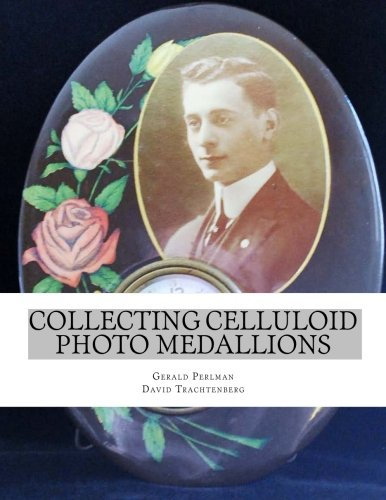 Collecting Celluloid Photo Medallions