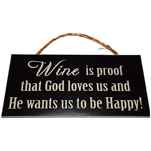 Wine is Proof That God Loves Us and He Wants Us To Be Happy Vintage Wood Sign for Wall Decor, Wine Cellar, or Gift -- PERFECT HOUSEWARMING GIFT FOR WINE LOVERS! ()