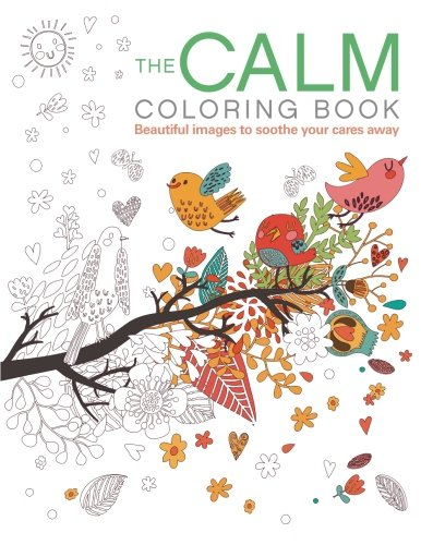 The Calm Coloring Book: Beautiful images to soothe your cares away (Chartwell Coloring Books)