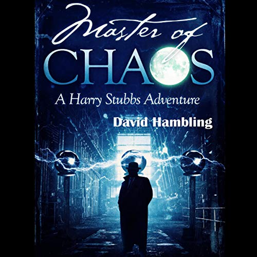 Master of Chaos: The Harry Stubbs Adventures, Book 4