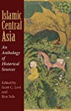 img - for Islamic Central Asia: An Anthology of Historical Sources book / textbook / text book