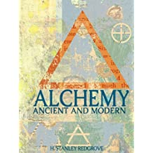 Alchemy: Ancient and Modern (Illustrated)