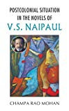 img - for Postcolonial Situation in the Novels of V.S. Naipaul book / textbook / text book