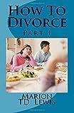 How To Divorce Part I (Volume 1)