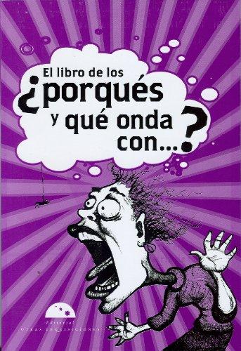 El libro de los por ques?, y que onda con... (Algarabia) (Spanish Edition) by Lectorum