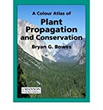 img - for A Colour Atlas of Plant Propagation and Conservation(Hardback) - 2014 Edition book / textbook / text book