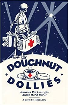 Doughnut Dollies: American Red Cross Girls During World