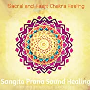 Sacral and Heart Chakra Healing (Clearing Emotional Blockages)