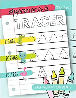 Télécharger Apprenons à tracer : Lignes Formes Lettres : Cahier d'activités pour enfants : Âges 3 et +: Un cahier de graphisme pour jeunes enfants débutants pour ... et les tout-petits (âgés de 3 à 5 ans) pdf gratuits
