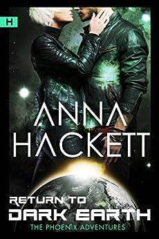 Return to Dark Earth: Science Fiction Romance (Phoenix Adventures Book 7) by [Hackett, Anna]