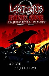 Requiem for Humanity (Last Days Book 1)