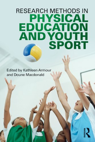 Research Methods in Physical Education and Youth Sport (Qualitative Research In Sport Exercise And Health)