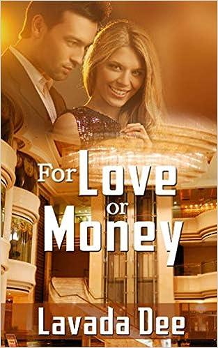 For Love Or Money Dee Lavada 9781505553093 Amazon Com Books
