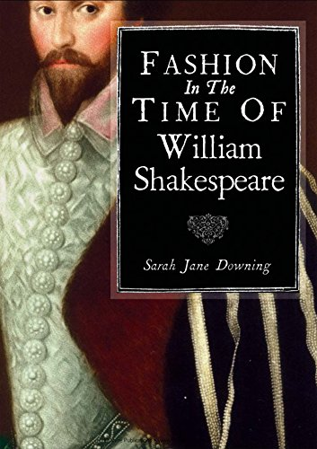 Fashion in the Time of William Shakespeare: 1564-1616 (Shire Library) - Sixteenth Century Fashions