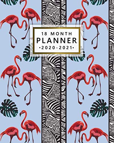 18 Month Planner 2020-2021: Tropical Wildlife Weekly Organizer & Calendar with Monthly Spread Views | Pretty Flamingo 18 Month Agenda with To-Do's, ... Inspirational Quotes, Vision Boards & Notes (Christmas Bloom Wild And)