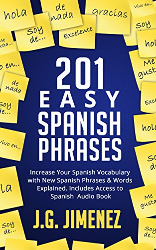 Best Spanish: 201 Easy Spanish Phrases: Increase Your Vocabulary With New Spanish Phrases & Words Explain<br />P.D.F