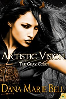 Artistic Vision (The Gray Court Book 3) by [Bell, Dana Marie]