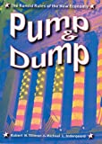 Pump and Dump: The Rancid Rules of the New Economy (Critical Issues in Crime and Society)