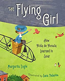 Book Cover: The Flying Girl: How Aida de Acosta Learned to Soar