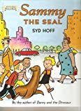 Sammy the Seal (An I Can Read Picture Book) 2nd (second) Print edition by Syd Hoff published by Barnes & Noble (2005) [Hardcover]