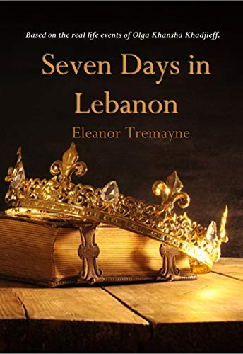 Seven Days in Lebanon by [Tremayne, Eleanor]