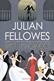 Past Imperfect, Julian Fellowes, 0312570686