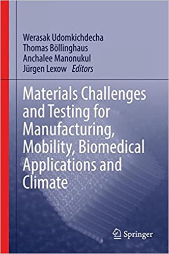 Book Materials Challenges and Testing for Manufacturing, Mobility, Biomedical Applications and Climate