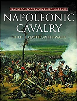 Book's Cover of Napoleonic Cavalry: Weapons and Warfare (Napoleonic weapons & warfare) (Inglés) Tapa dura – 29 noviembre 2001