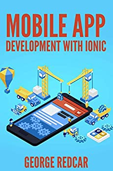 DEVELOP MOBILE APPLICATIONS WITH IONIC (English Edition) por [REDCAR, GEORGE]